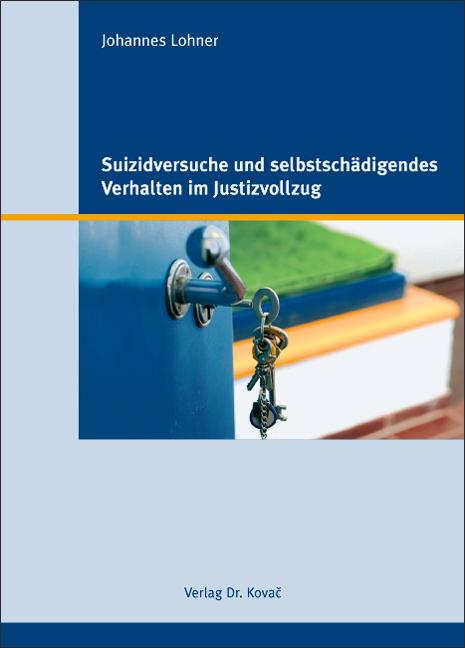 Cover: Suizidversuche und selbstschädigendes Verhalten im Justizvollzug