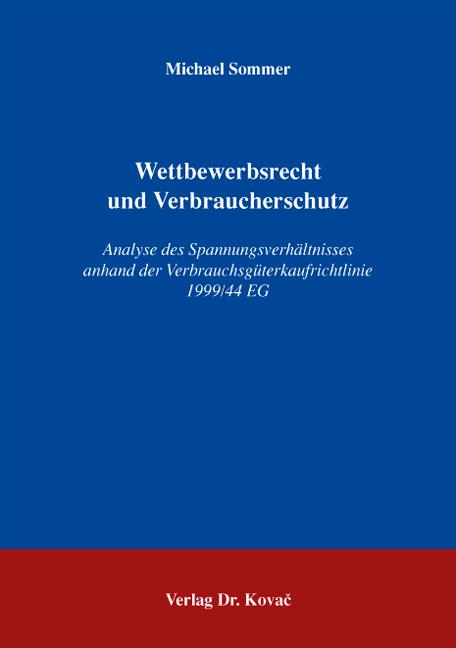 Cover: Wettbewerbsrecht und Verbraucherschutz