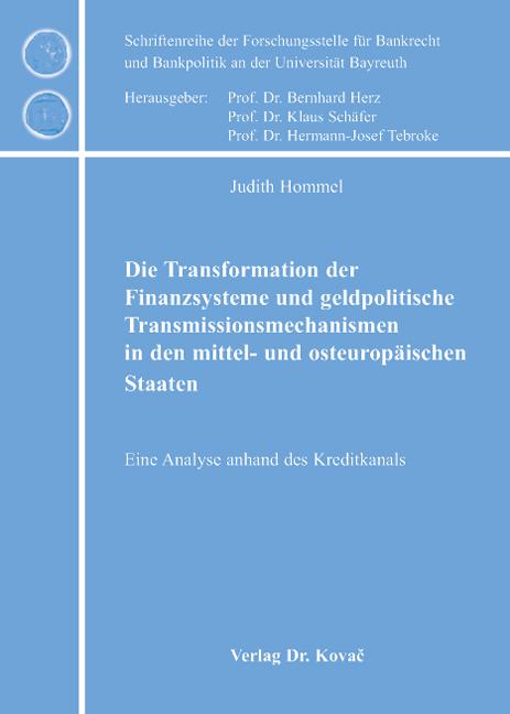 Cover: Die Transformation der Finanzsysteme und geldpolitische Transmissionsmechanismen in den mittel- und osteuropäischen Staaten
