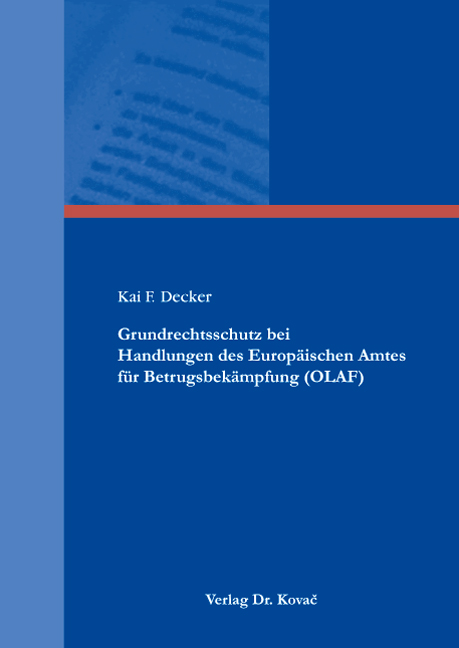 Cover: Grundrechtsschutz bei Handlungen des Europäischen Amtes für Betrugsbekämpfung (OLAF)