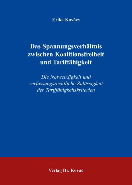 Cover: Das Spannungsverhältnis zwischen Koalitionsfreiheit und Tariffähigkeit