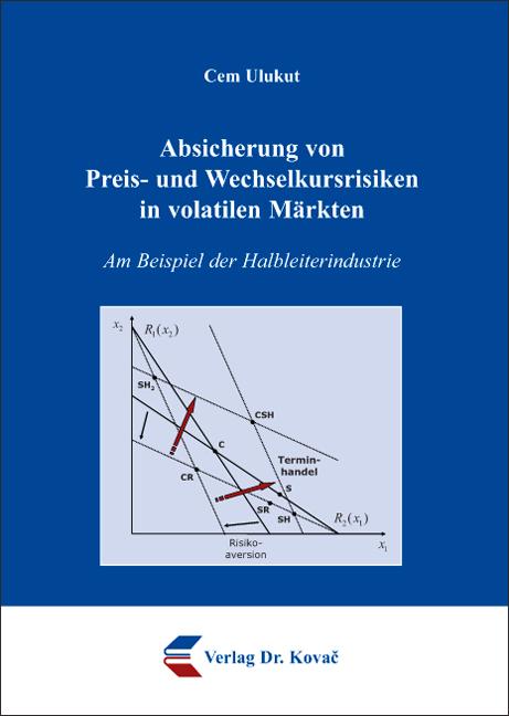 Cover: Absicherung von Preis- und Wechselkursrisiken in volatilen Märkten