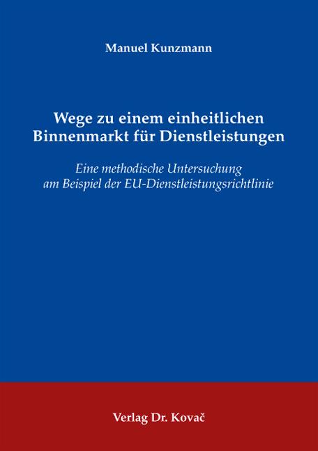 Cover: Wege zu einem einheitlichen Binnenmarkt für Dienstleistungen