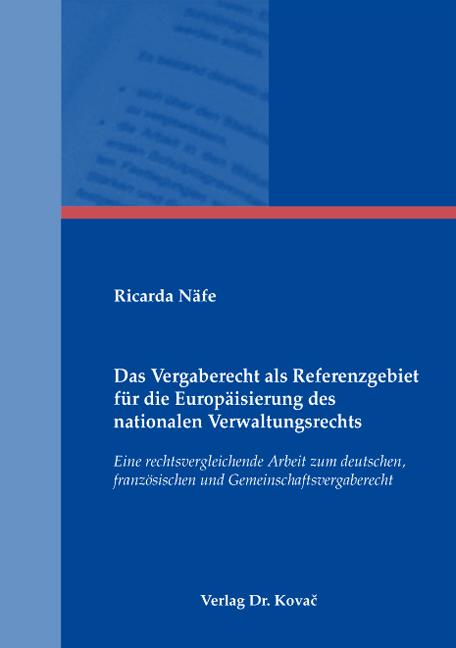 Cover: Das Vergaberecht als Referenzgebiet für die Europäisierung des nationalen Verwaltungsrechts
