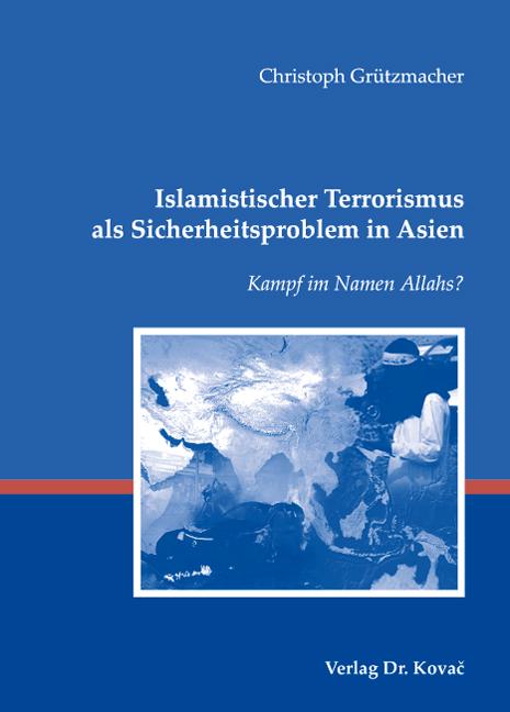 Cover: Islamistischer Terrorismus als Sicherheitsproblem in Asien