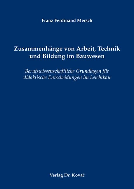 Cover: Zusammenhänge von Arbeit, Technik und Bildung im Bauwesen