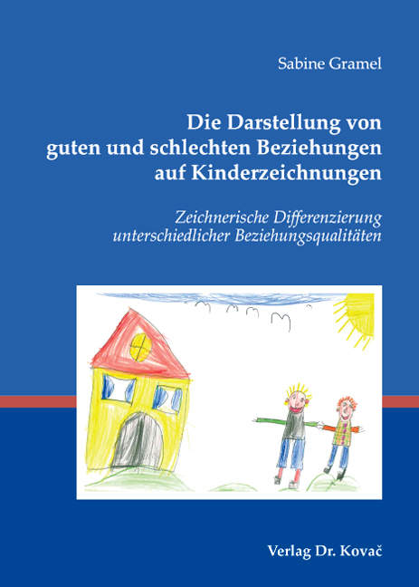 Cover: Die Darstellung von guten und schlechten Beziehungen auf Kinderzeichnungen