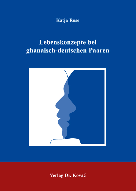 Cover: Lebenskonzepte bei ghanaisch-deutschen Paaren