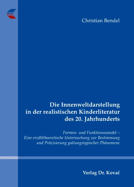 Cover: Die Innenweltdarstellung in der realistischen Kinderliteratur des 20. Jahrhunderts