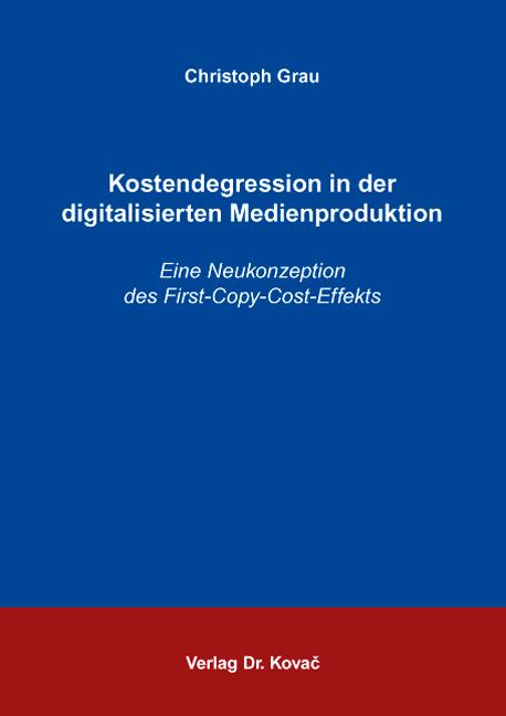 Cover: Kostendegression in der digitalisierten Medienproduktion