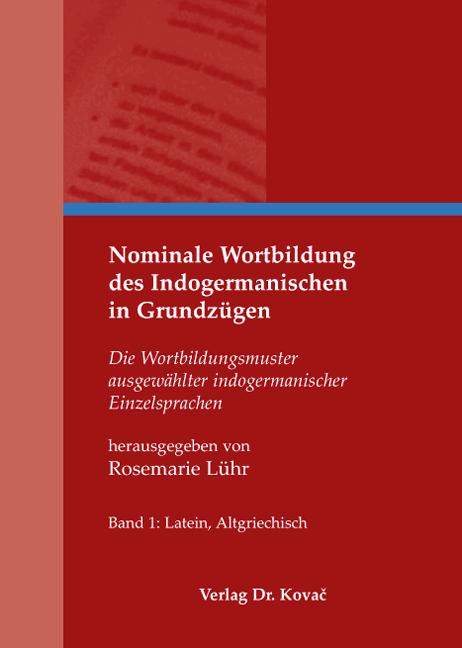 Cover: Nominale Wortbildung des Indogermanischen in Grundzügen