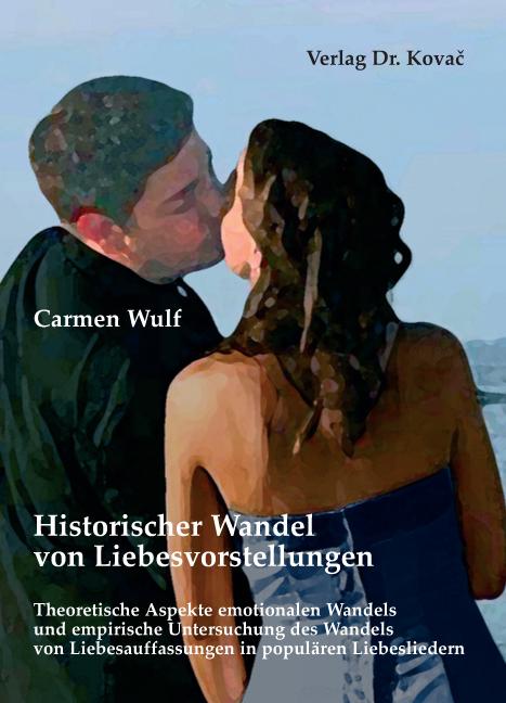 Cover: Historischer Wandel von Liebesvorstellungen