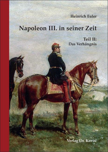 Cover: Napoleon III. in seiner Zeit