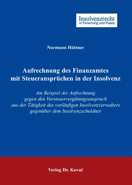 Cover: Aufrechnung des Finanzamtes mit Steueransprüchen in der Insolvenz