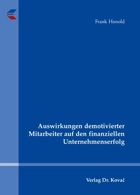 Cover: Auswirkungen demotivierter Mitarbeiter auf den finanziellen Unternehmenserfolg