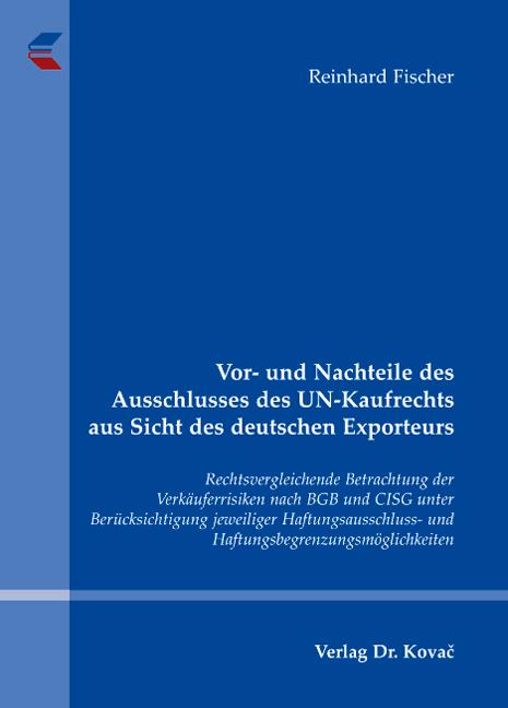 Cover: Vor- und Nachteile des Ausschlusses des UN-Kaufrechts aus Sicht des deutschen Exporteurs