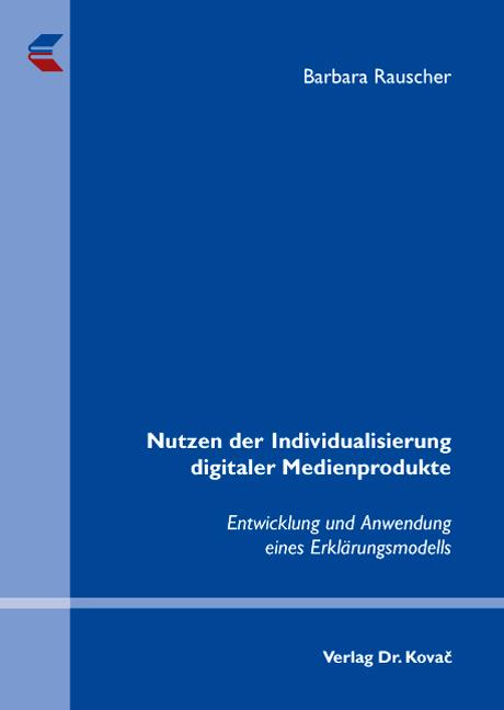 Cover: Nutzen der Individualisierung digitaler Medienprodukte