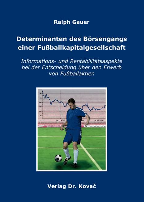 Cover: Determinanten des Börsengangs einer Fußballkapitalgesellschaft