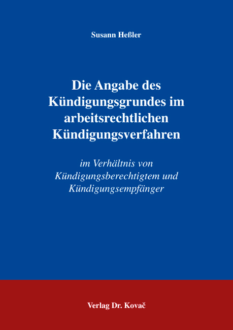 Cover: Die Angabe des Kündigungsgrundes im arbeitsrechtlichen Kündigungsverfahren
