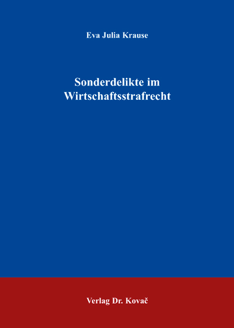 Cover: Sonderdelikte im Wirtschaftsstrafrecht