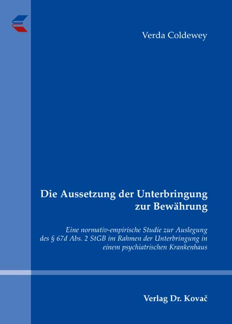Cover: Die Aussetzung der Unterbringung zur Bewährung