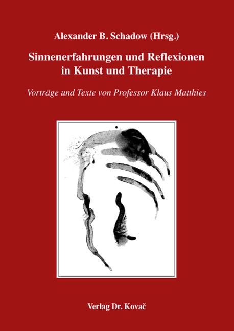 Cover: Sinnenerfahrungen und Reflexionen in Kunst und Therapie