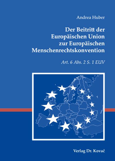 Cover: Der Beitritt der Europäischen Union zur Europäischen Menschenrechtskonvention
