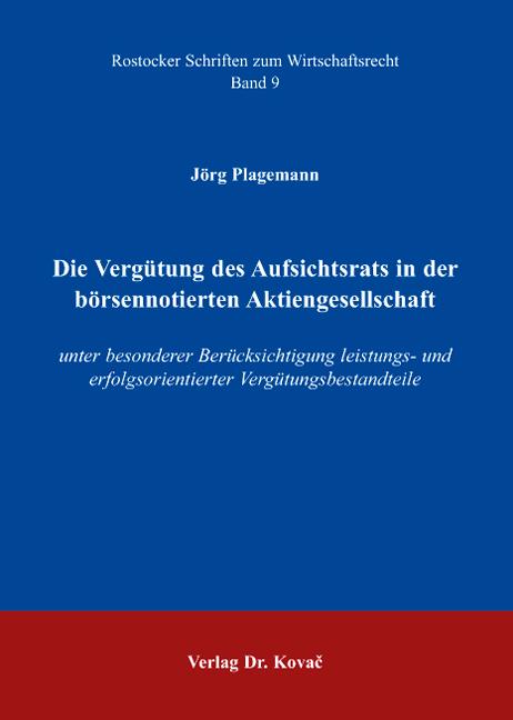 Cover: Die Vergütung des Aufsichtsrats in der börsennotierten Aktiengesellschaft