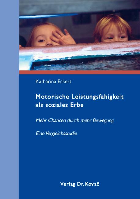 Cover: Motorische Leistungsfähigkeit als soziales Erbe