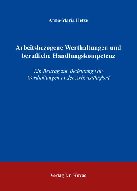 Cover: Arbeitsbezogene Werthaltungen und berufliche Handlungskompetenz