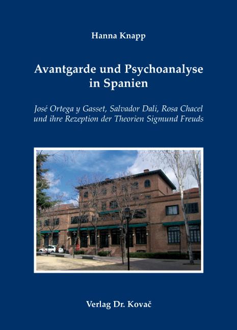 Cover: Avantgarde und Psychoanalyse in Spanien