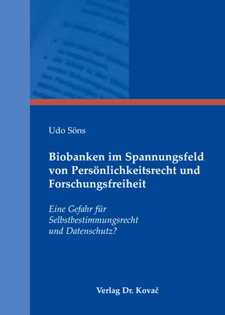 Cover: Biobanken im Spannungsfeld von Persönlichkeitsrecht und Forschungsfreiheit