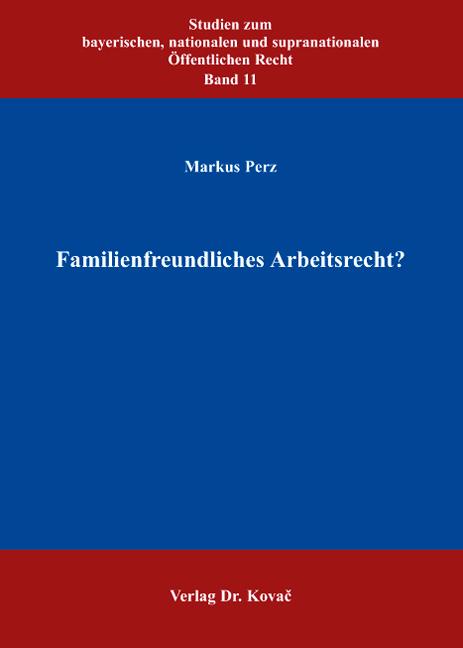 Cover: Familienfreundliches Arbeitsrecht?
