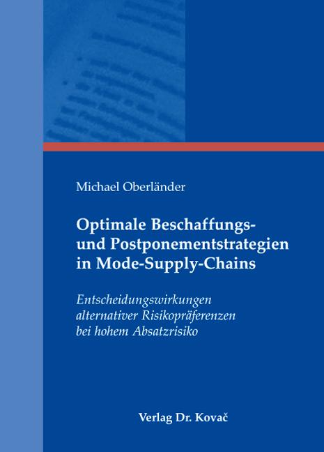 Cover: Optimale Beschaffungs- und Postponementstrategien in Mode-Supply-Chains