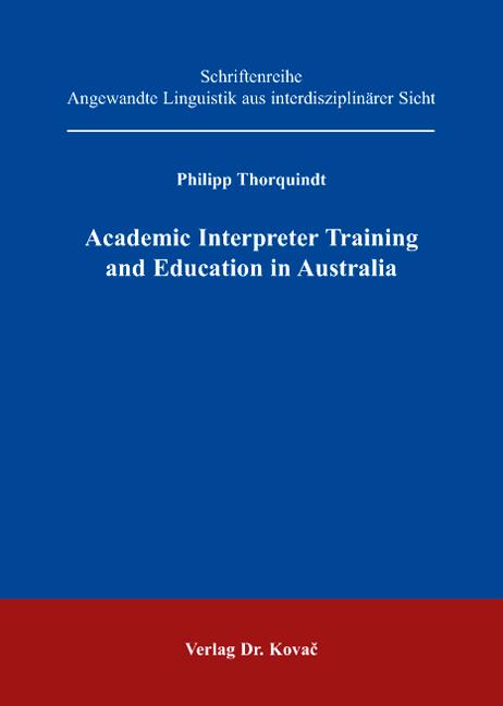 Cover: Academic Interpreter Training and Education in Australia