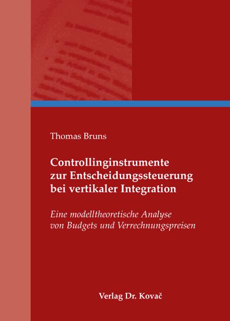 Cover: Controllinginstrumente zur Entscheidungssteuerung bei vertikaler Integration
