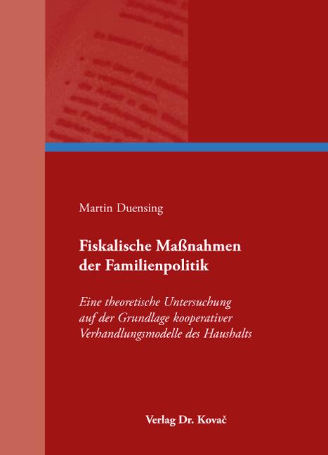 Cover: Fiskalische Maßnahmen der Familienpolitik
