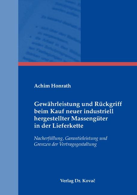 Cover: Gewährleistung und Rückgriff beim Kauf neuer industriell hergestellter Massengüter in der Lieferkette
