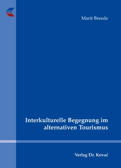 Cover: Interkulturelle Begegnung im alternativen Tourismus