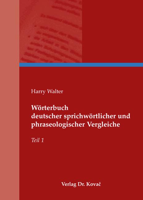 Cover: Wörterbuch deutscher sprichwörtlicher und phraseologischer Vergleiche