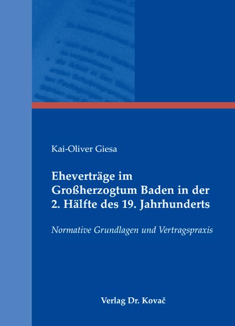Cover: Eheverträge im Großherzogtum Baden in der 2. Hälfte des 19. Jahrhunderts