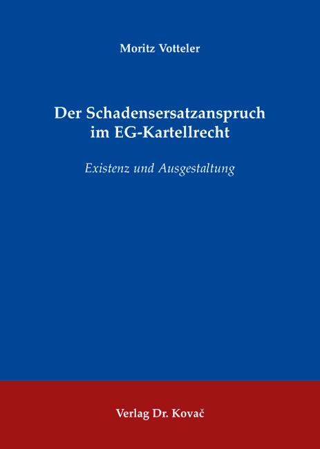 Cover: Der Schadensersatzanspruch im EG-Kartellrecht