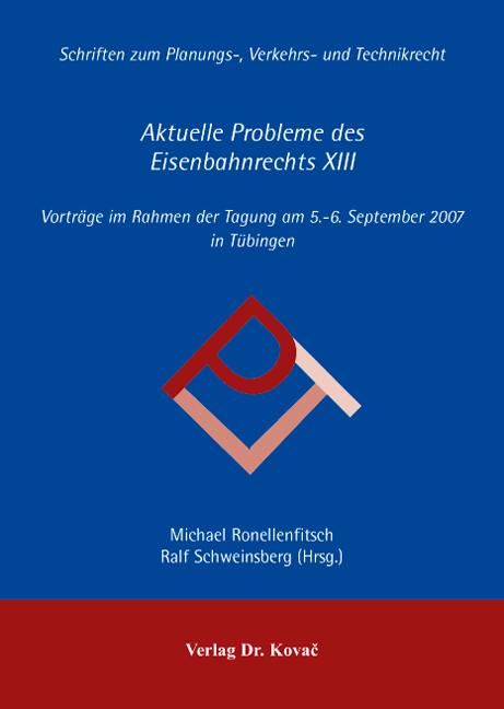 Cover: Aktuelle Probleme des Eisenbahnrechts XIII