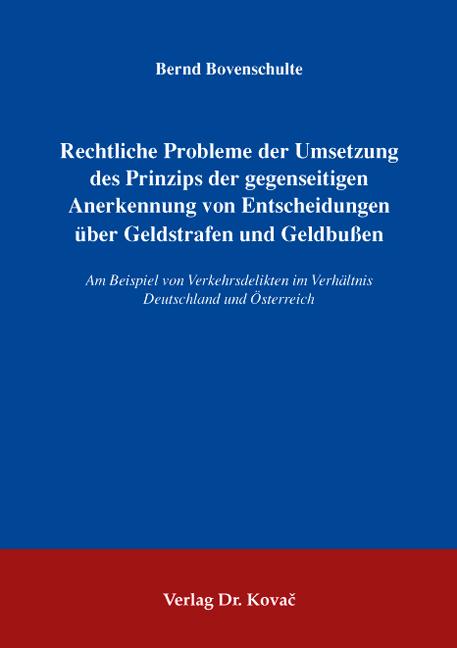 Cover: Rechtliche Probleme der Umsetzung des Prinzips der gegenseitigen Anerkennung von Entscheidungen über Geldstrafen und Geldbußen