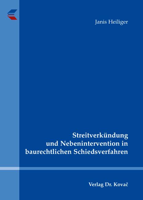 Cover: Streitverkündung und Nebenintervention in baurechtlichen Schiedsverfahren