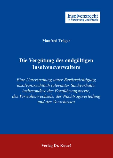 Cover: Die Vergütung des endgültigen Insolvenzverwalters