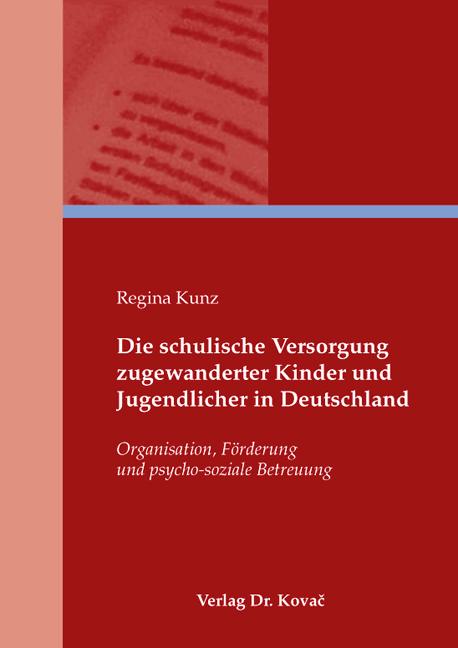 Cover: Die schulische Versorgung zugewanderter Kinder und Jugendlicher in Deutschland