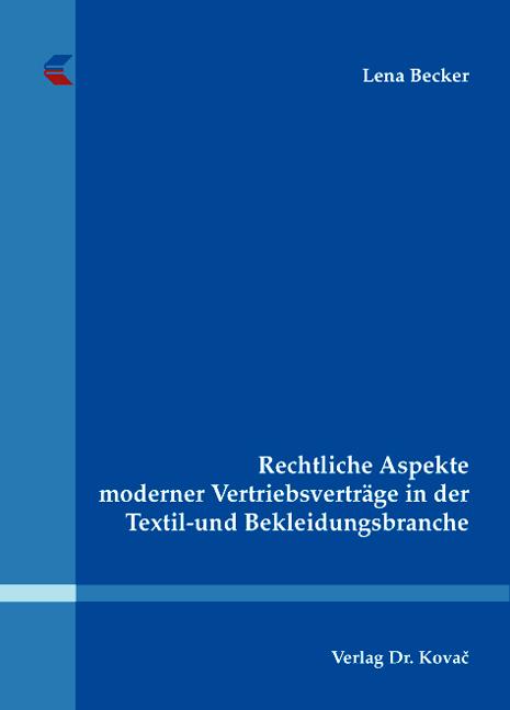 Cover: Rechtliche Aspekte moderner Vertriebsverträge in der Textil- und Bekleidungsbranche