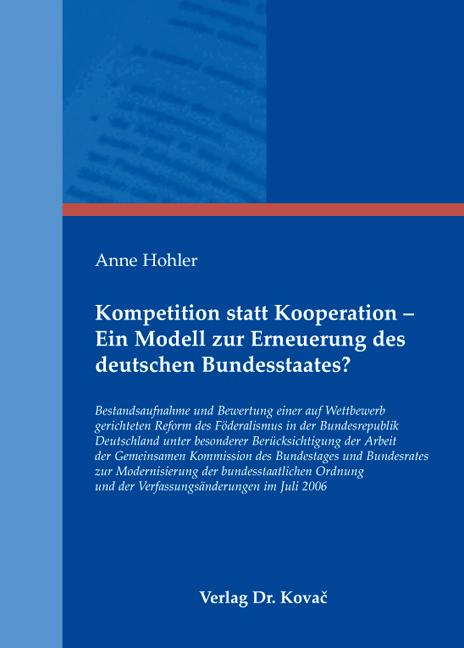 Cover: Kompetition statt Kooperation – Ein Modell zur Erneuerung des deutschen Bundesstaates?