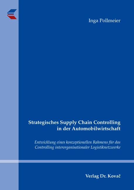 Cover: Strategisches Supply Chain Controlling in der Automobilwirtschaft